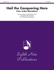 Hail the Conquering Hero (from <i>Judas Maccabeus</i>)
