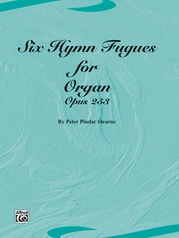 Six Hymn Fugues for Organ (Opus 253)