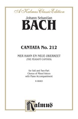 "Cantata No. 212 -- Mer hahn en neue Oberkeet (We Have a New Governor) -- ""The Peasant Cantata"""