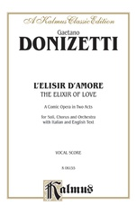 The Elixir of Love (L'Elisir D'Amore) - A Comic Opera in Two Acts