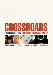 Eric Clapton: Crossroads Guitar Festival 2007