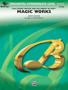 Magic Works (from <I>Harry Potter and the Goblet of Fire</I>™)