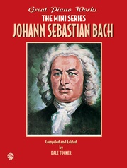 Great Piano Works -- The Mini Series: Johann Sebastian Bach
