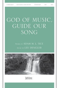 God of Music, Guide Our Song