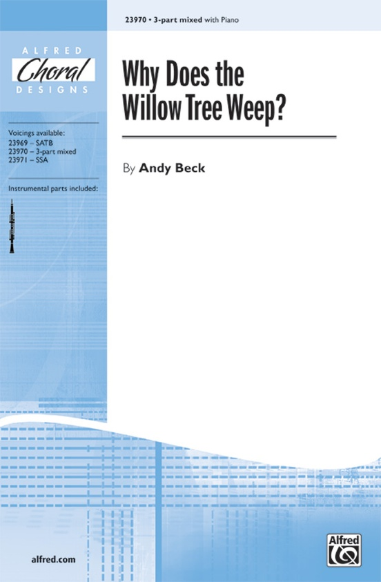 Why Does the Willow Tree Weep?
