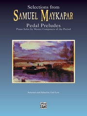Selections from Samuel Maykapar: Pedal Preludes