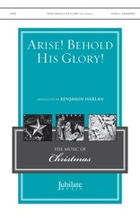 Arise! Behold His Glory!