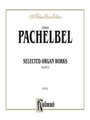 Selected Organ Works, Volume II