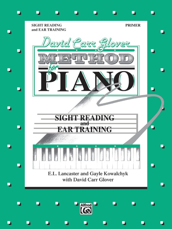 David Carr Glover Method for Piano: Sight Reading and Ear Training, Primer