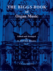 The Biggs Book of Organ Music