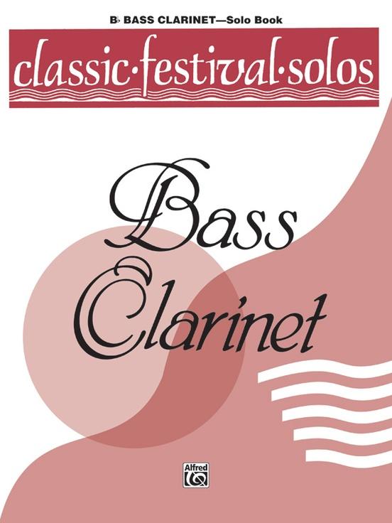 Classic Festival Solos (B-flat Bass Clarinet), Volume 1 Solo Book