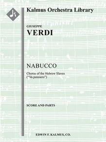Nabucco, Part III: Va pensiero (Chorus of the Enslaved Jews)