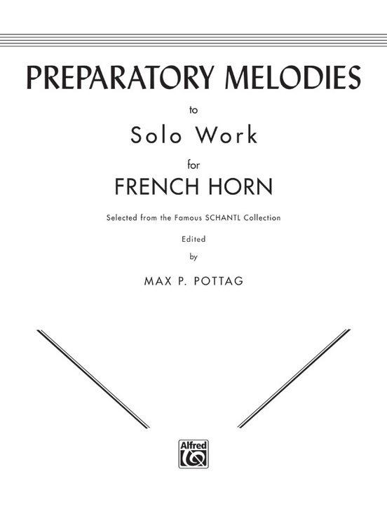Preparatory Melodies to Solo Work for French Horn (from Schantl)