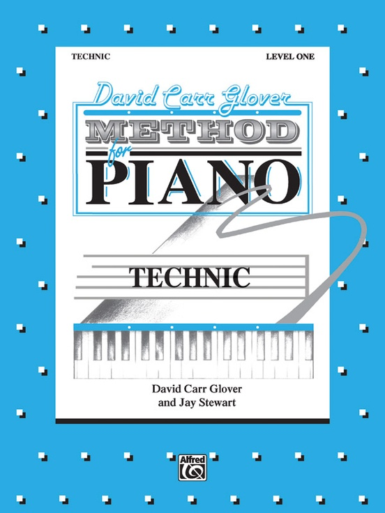David Carr Glover Method for Piano: Technic, Level 1