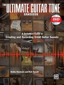 The Ultimate Guitar Tone Handbook