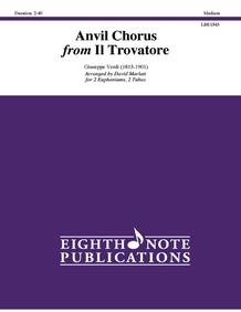 Anvil Chorus from <i>Il Trovatore</i>