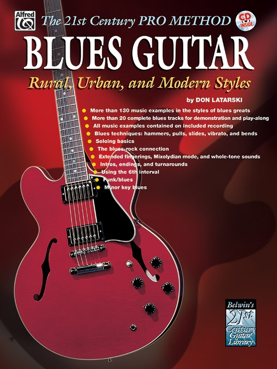 The 21st Century Pro Method: Blues Guitar -- Rural, Urban, and Modern Styles