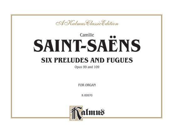 Six Preludes and Fugues, Opus 99 and Opus 109