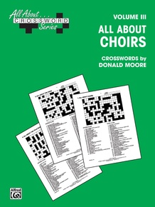 All About . . . Crossword Series, Volume III -- All About Choirs