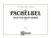 Selected Organ Works, Volume I