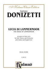 Lucia di Lammermoor (The Bride of Lammermoor), An Opera in Three Acts