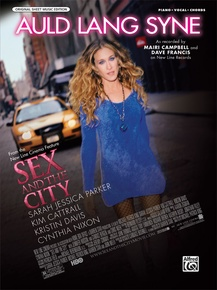 Auld Lang Syne (from the Motion Picture <i>Sex and the City</i>)