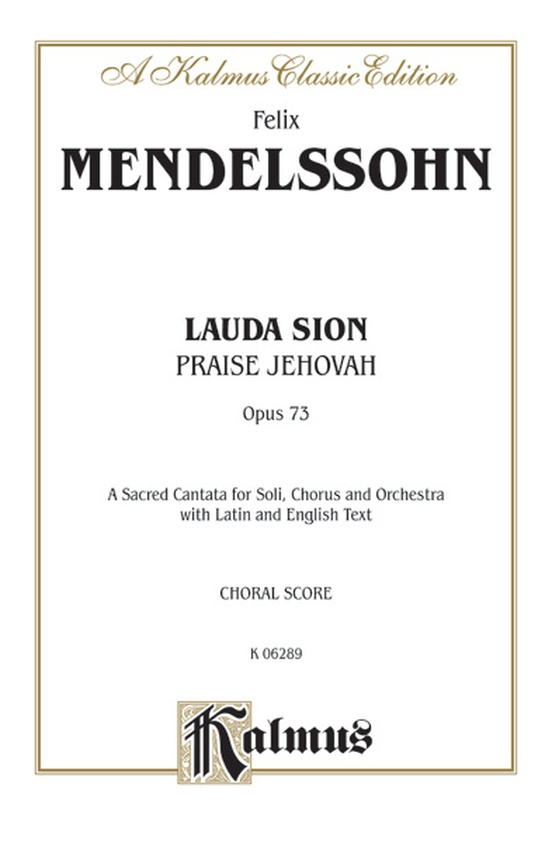 Lauda Sion (Praise Jehovah), Opus 73