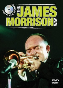 How to Play Trumpet the James Morrison Way