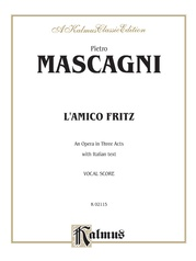 L'amico Fritz - An Opera in Three Acts
