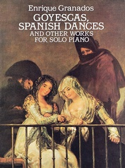 Goyescas, Spanish Dances, and Other Works