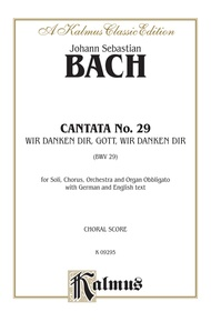 Cantata No. 29 -- Ir danken dir, Gott wir danken dir