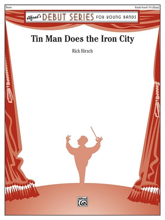 Tin Man Does the Iron City