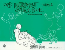 Orff Instrument Source Book, Volume 2 (Revised)