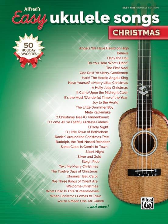 Alfreds Easy Ukulele Songs Christmas Easy Hits Ukulele Book