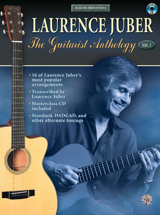 Acoustic Masterclass Series: Laurence Juber -- The Guitarist Anthology Vol. 1