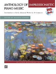 Anthology of Impressionistic Piano Music with Performance Practices in Impressionistic Piano Music