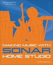 Making Music with SONAR Home Studio