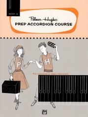 Palmer-Hughes Prep Accordion Course, Book 1B