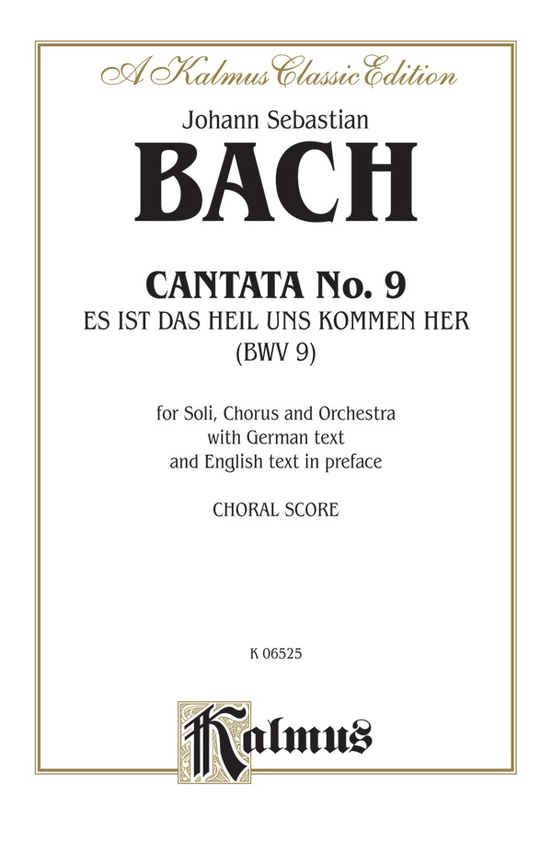 Cantata No. 9 -- Es ist das Heil uns kommen her (It Is Our Salvation Come Here to Us)