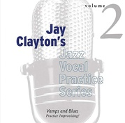 Jay Clayton's Jazz Vocal Practice Series, Volume 2