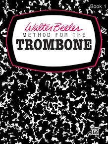Walter Beeler Method for the Trombone, Book I