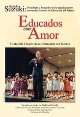 Educados con Amor: El Método Clásico de la Educación del Talento (Spanish Translation of <I>Nurtured by Love</I>)