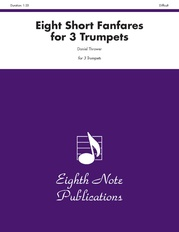 Eight Short Fanfares for 3 Trumpets