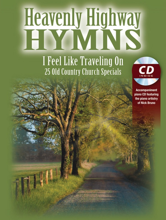 Heavenly Highway Hymns: I Feel Like Traveling On