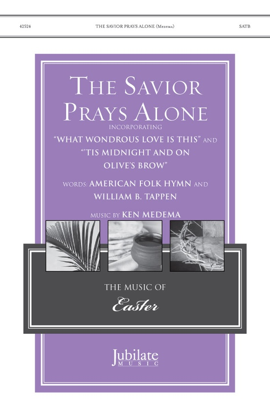 The Savior Prays Alone