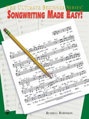 Ultimate Beginner Series: Songwriting Made Easy!