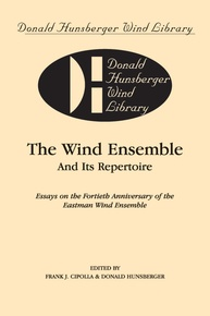The Wind Ensemble and Its Repertoire