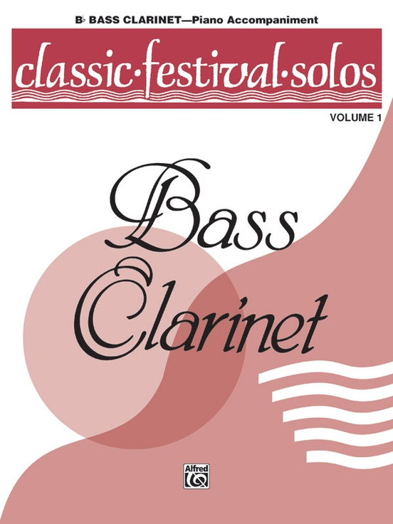 Classic Festival Solos (B-flat Bass Clarinet), Volume 1 Piano Acc.