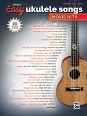 Alfred's Easy Ukulele Songs: Movie Hits