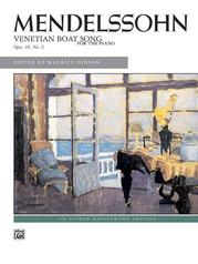 Mendelssohn: Venetian Boat Song, Opus 30, No. 6